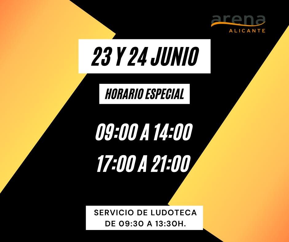 horario especial arena alicante 23 y 24 de junio
